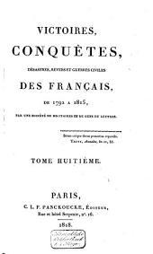 Victoires, conquêtes, revers et guerres civiles des Français, depuis les Gaulois jusqu'en 1792: Volume14