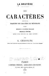 ...Les caractères: suivis de la traduction des les Caractères de Théophraste, et du Discours à l'Académie française