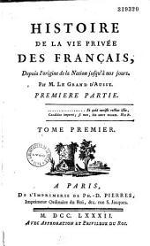 Histoire de la vie privée des Français depuis l'origine de la nation jusqu'à nos jours, par M. Le Grand d'Aussy
