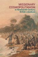 Download Missionary Cosmopolitanism in Nineteenth Century British Literature Book