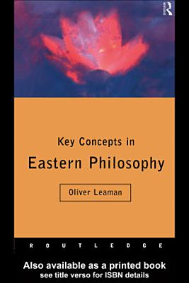 Key Concepts in Eastern Philosophy PDF