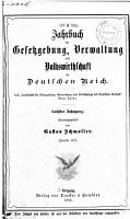 Jahrbuch f  r Gesetzgebung  Verwaltung und Volkswirtschaft im Deutschen Reich PDF