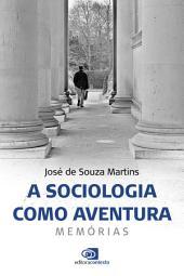 A Sociologia como aventura: Memórias