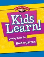 Kids Learn! Getting Ready for Kindergarten