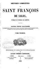 Oeuvres complètes: nouvelle édition collationnée et augmentée des lettres de Sainte Chartal, des lettres inédites de l'auteur, du portrait de lui et d'autographes, Volume1