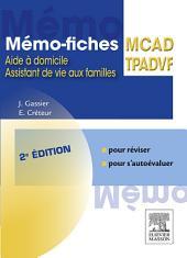 Mémo-fiches MCAD/TPADVF: Aide à domicile - Assistant de vie aux familles, Édition 2