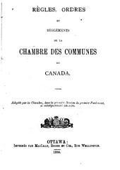 Constitutions, Règles Et Règlements de la Chambre Des Communes Du Canada
