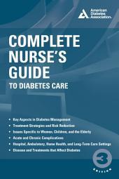 Complete Nurse's Guide to Diabetes Care: Edition 3