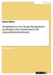 Erfolgsfaktoren des Change Managements am Beispiel eines Turnaround in der Automobilzulieferindustrie