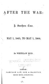 After the War: A Tour of the Southern States, May 1, 1865, to May 1, 1866