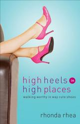 High Heels In High Places Book PDF
