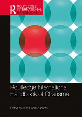 Routledge International Handbook of Charisma