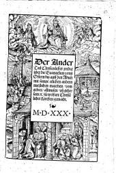 Christenliche außlegung der Evangelienn: vonn der zeit, durch das gantz Jar, nach gemainem Verstand der Kirchen vnnd heiligen vätter vo[n] derselbigen angenom[m]en .... ¬Der ¬Ander ¬Tail ... vonn Ostern bis auff den Adue[n]t. 2