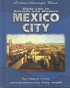 Daily Life in Ancient and Modern Mexico City PDF