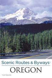 Scenic Routes & Byways Oregon: Edition 3