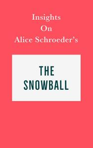 Insights on Alice Schroeder   s The Snowball Book