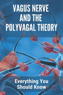Vagus Nerve And The Polyvagal Theory