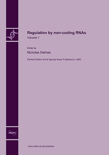 Regulation By Non Coding Rnas Volume 1