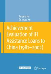 Achievement Evaluation of IFI Assistance Loans to China (1981-2002)