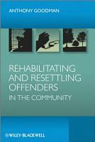 Rehabilitating and Resettling Offenders in the Community PDF