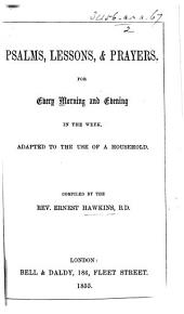 Psalms, Lessons and Prayers ... adapted to the use of a Household