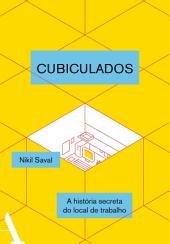 Cubiculados: Uma história secreta do local de trabalho