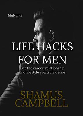 Life Hacks For Men