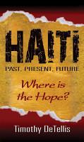 Haiti  Past  Present  Future PDF