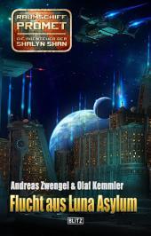 Raumschiff Promet - Die Abenteuer der Shalyn Shan 22: Flucht aus Luna Asylum