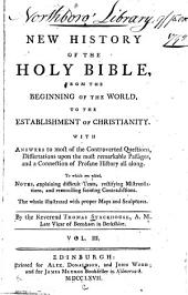 A new history of the Holy Bible, from the beginning of the world to the establishment of Christianity: Volume 3