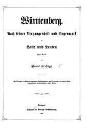 Würtemberg; nach seiner Vergangenheit und Gegenwart in Land und Leuten ... Mit 24 grossen, in Tondruck ausgeführten Landschaftsbildern, etc