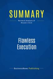 Summary: Flawless Execution: Review and Analysis of Murphy's Book