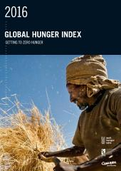 2016 Global hunger index: Getting to zero hunger