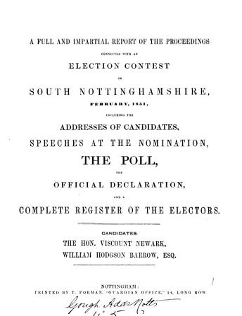 A Full and Impartial Reprot of the Proceedings Connected with an Election Contest in South Nottinghamshire  February  1851 PDF