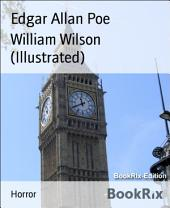 William Wilson (Illustrated)