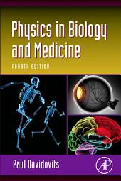 Physics in Biology and Medicine: Edition 4