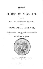 Pioneer History of Milwaukee ...
