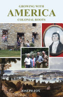 Growing with America—Colonial Roots