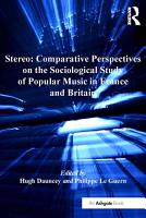Stereo  Comparative Perspectives on the Sociological Study of Popular Music in France and Britain PDF