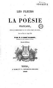 Les fleurs de la poésie française, depuis le commencement du XVIème siècle jusqu'à nos jours
