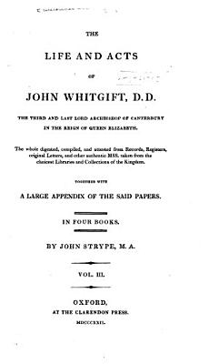 Historical and Biographical Works  The life and acts of John Whitgift  1822