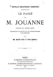 Le passé de M. Jouanne: Comédie en quatre actes. Représentée pour la première fois sur la scène du Gymnase Dramatique le 16 novembre 1865. Par Adolphe Belot et Henri Crisafulli