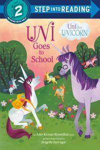 Uni Goes to School  Uni the Unicorn  Book