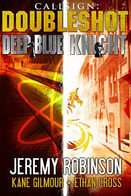 Callsign   Doubleshot  Jack Sigler Thrillers novella collection   Knight and Deep Blue