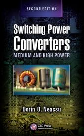 Switching Power Converters: Medium and High Power, Second Edition, Edition 2