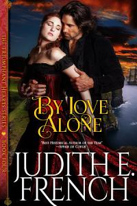 By Love Alone  The Triumphant Hearts Series  Book 4