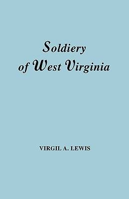 The Soldiery of West Virginia  in the French and Indian War  Lord Dunmore s War