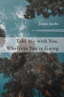 Take Me with You  Wherever You re Going Book