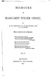 Memoirs of Margaret Fuller Ossoli: Volumes 1-2