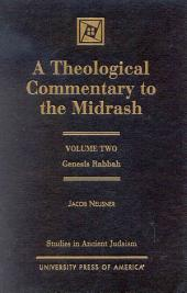 A Theological Commentary to the Midrash: Genesis Rabbah